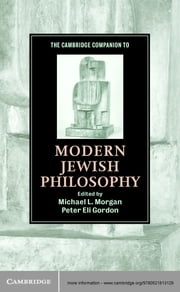 The Cambridge Companion to Modern Jewish Philosophy ebook by Michael L. Morgan,Peter Eli Gordon