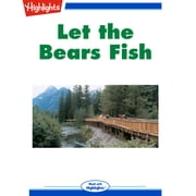 Let the Bears Fish audiobook by Carolyn Short