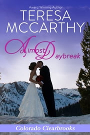 Almost Daybreak - A contemporary romance ebook by Teresa McCarthy