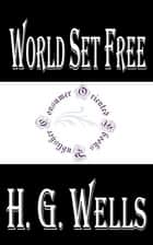 World Set Free ebook by H.G. Wells