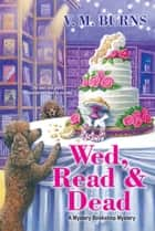 Wed, Read & Dead ebook by V.M. Burns