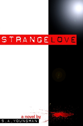 Strangelove ebook by S.A. Youngman