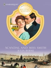 Scandal and Miss Smith ebook by Julia Byrne