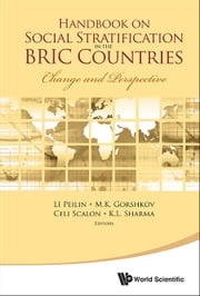 Handbook on Social Stratification in the BRIC Countries - Change and Perspective ebook by Peilin Li,M K Gorshkov,Celi Scalon;K L Sharma