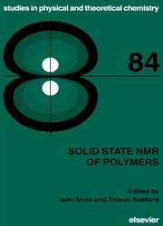 Solid State NMR of Polymers ebook by T. Asakura, Isao Ando