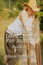 Another Love Letter For Anny Book 6 ebook by Steve Howard