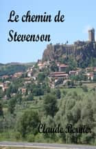 Le chemin de Stevenson ebook by Claude Bernier