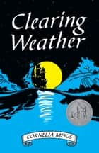 Clearing Weather ebook by Cornelia Meigs
