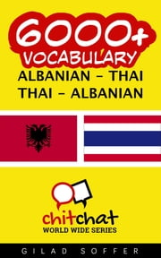 6000+ Vocabulary Albanian - Thai ebook by Gilad Soffer