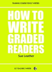 How To Write Graded Readers ebook by Sue Leather