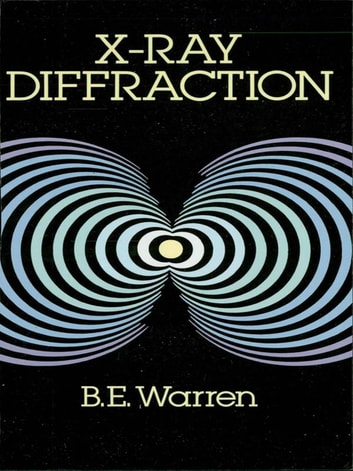 X-Ray Diffraction ebook by B. E. Warren