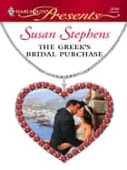 The Greek's Bridal Purchase ebook by Susan Stephens