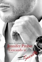 Cercando te ebook by Jennifer Probst,Claudia Marseguerra