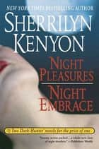 Night Pleasures/Night Embrace ebook by Sherrilyn Kenyon