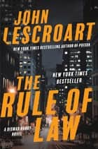 The Rule of Law - A Novel ebook by John Lescroart