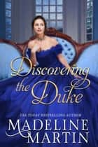 Discovering the Duke ebook by Madeline Martin
