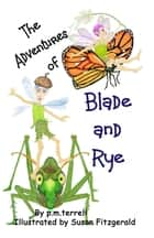 The Adventures of Blade and Rye eBook by P.M. Terrell