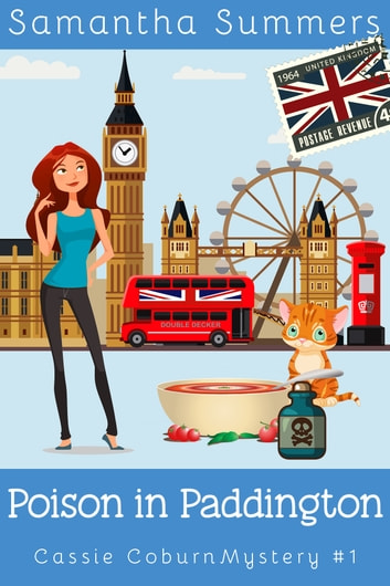 Poison in Paddington - (A Cozy Mystery) ebook by Samantha Summers,Samantha Silver