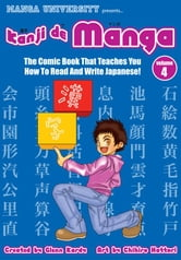 Kanji de Manga Vol. 4 - The Comic Book That Teaches You How To Read And Write Japanese ebook by Glenn Kardy