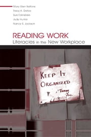 Reading Work - Literacies in the New Workplace ebook by Mary Ellen Belfiore,Tracy A. Defoe,Sue Folinsbee,Judy Hunter,Nancy S. Jackson