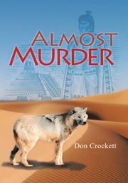 Almost Murder ebook by Don Crockett