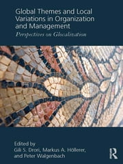 Global Themes and Local Variations in Organization and Management - Perspectives on Glocalization ebook by Gili S. Drori,Markus A. Höllerer,Peter Walgenbach