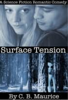 Surface Tension ebook by C. B. Maurice