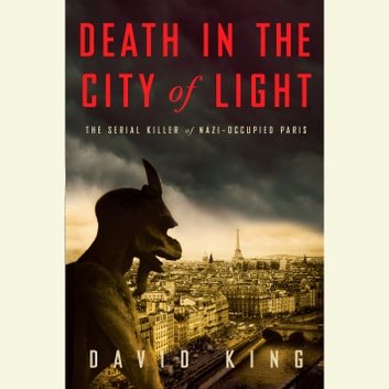 Death in the City of Light - The Serial Killer of Nazi-Occupied Paris audiobook by David King