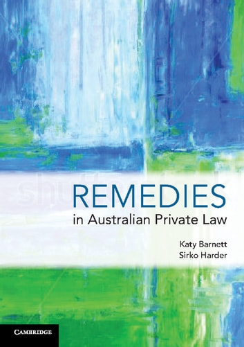 Remedies in Australian Private Law ebook by Dr Katy Barnett,Dr Sirko Harder