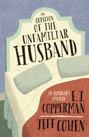 The Question of the Unfamiliar Husband ebook by E. J. Copperman,Jeff Cohen