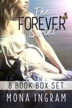 The Forever Series 8-Book Box Set ebook by Mona Ingram