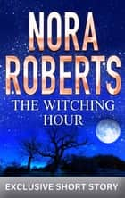 The Witching Hour ebook by Nora Roberts