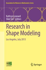 Research in Shape Modeling - Los Angeles, July 2013 ebook by Kathryn Leonard,Sibel Tari