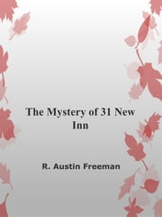 The Mystery of 31 New Inn eBook by R. Austin Freeman
