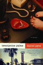 Twentynine Palms ebook by Daniel Pyne