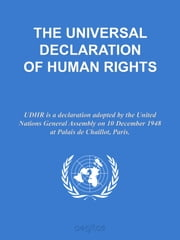 THE UNIVERSAL DECLARATION OF HUMAN RIGHTS ebook by United Nations