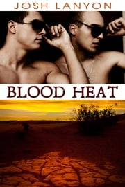 Blood Heat - Dangerous Ground 3 ebook by Josh Lanyon