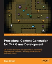 Procedural Content Generation for C++ Game Development ebook by Dale Green