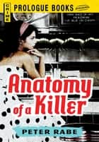 Anatomy of a Killer ebook by Peter Rabe