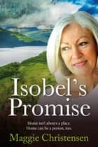 Isobel's Promise ebook by Maggie Christensen