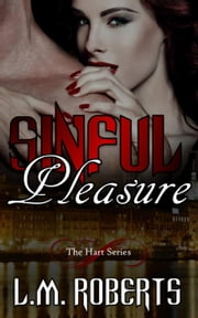Sinful Pleasure - The Hart Series, #3 ebook by L.M. Roberts