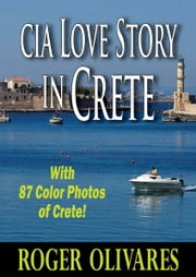 CIA Love Story in Crete ebook by Roger Olivares