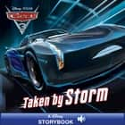 Cars 3: Taken By Storm ebook by Disney Book Group