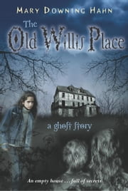 The Old Willis Place ebook by Mary Downing Hahn