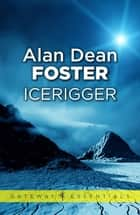 Icerigger ebook by Alan Dean Foster