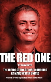Jose Mourinho - The Red One ebook by Harry Harris