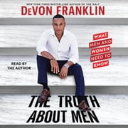 The Truth About Men sesli kitap by DeVon Franklin