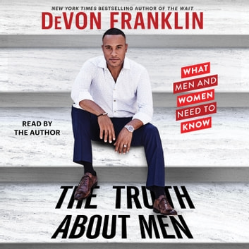 The Truth About Men audiobook by DeVon Franklin