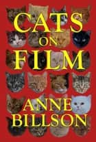 Cats on Film ebook by Anne Billson