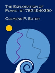 The Exploration of Planet #17824540930 ebook by Clemens P. Suter
